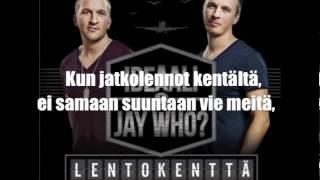 Ideaali & Jay Who? - Lentokenttä feat. Ilpo Kaikkonen (Lyrics)