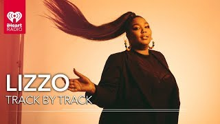 Lizzo Shares Exclusive Stories For Every Track On 'Cuz I Love You' | Track By Track