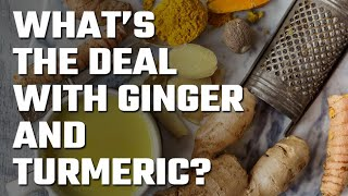 💪 What's the deal with Ginger and Turmeric?