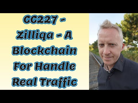 CC227 - Zilliqa - A Blockchain For Handle Real Traffic