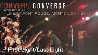 "Converge ""First Light / Last Light"" Live @ Monthey 2016"