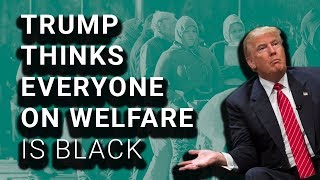 2018-01-16-23-00.Trump-SHOCKED-That-Not-All-Welfare-Recipients-Are-Black