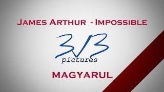 James Arthur - Impossible (Hungarian Lyrics\ Magyar felirat) HD