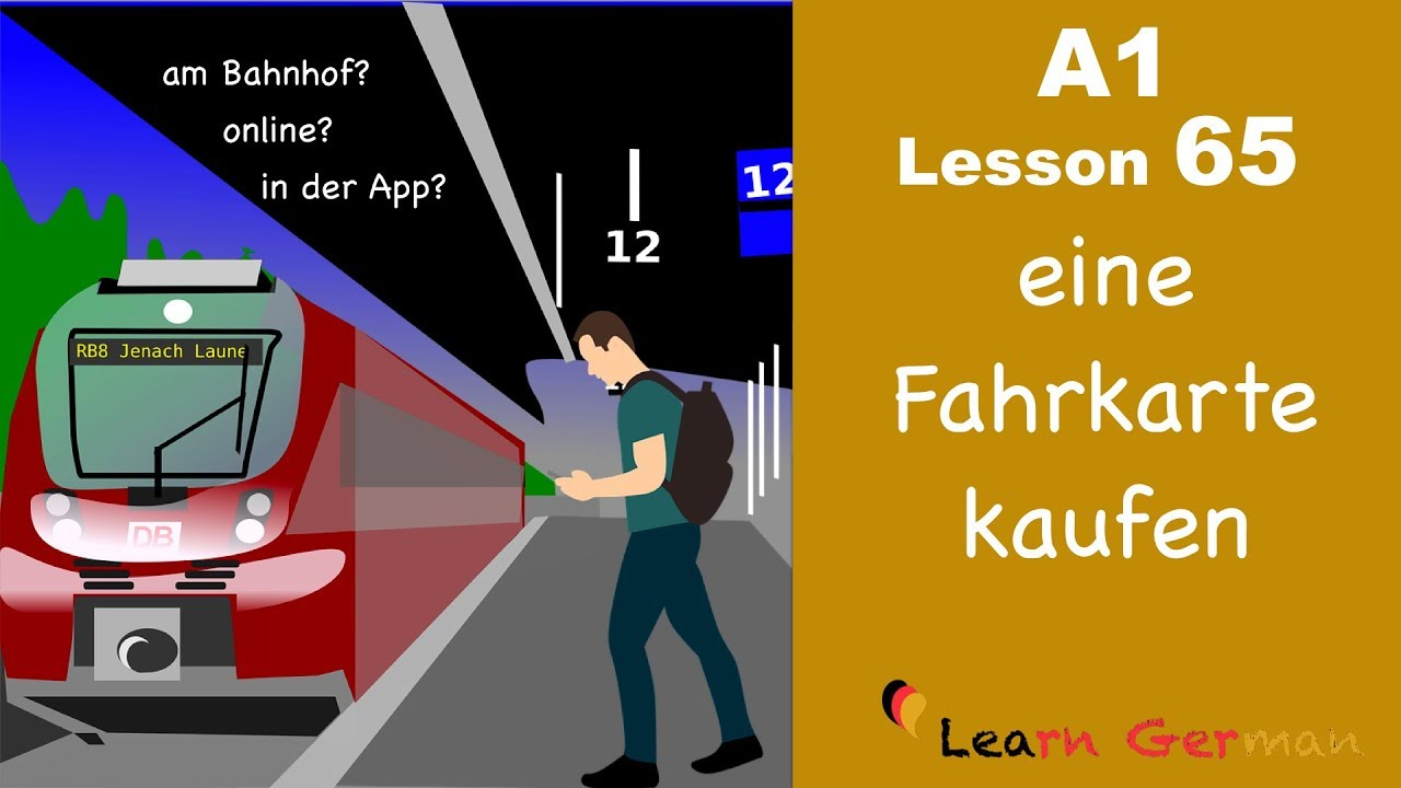 A1 - Lesson 65 | eine Fahrkarte kaufen | Buying a train ticket | Learn German for beginners