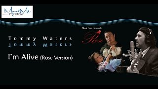 """""""I'm Alive"""" (Rose Version) - Tommy Waters 