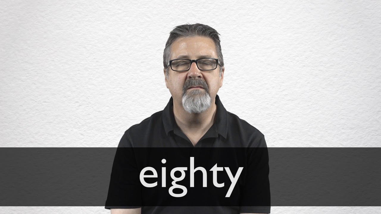 How to pronounce EIGHTY in British English