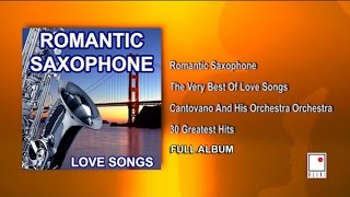 30 Hits - Romantic Saxophone Music - Saxofón Romántico - Best of Cantovano and His Orchestra