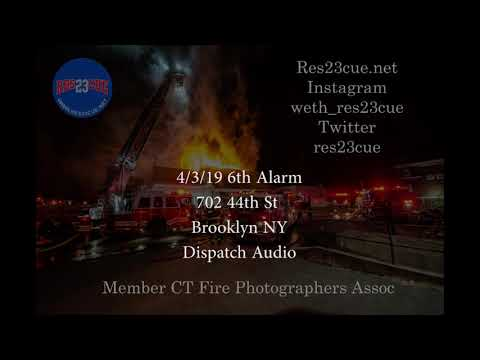 4/3/19 6th Alarm 702 44th ST Brooklyn NY Dispatch Audio