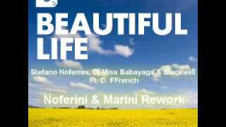 Noferini Dj Miss Babayaga & Josh Blackwell ft D Ffrench - Beatiful Life (Noferini & Marini  Rework)