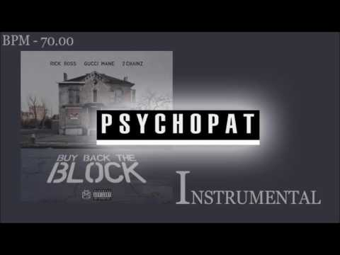 (INSTRUMENTAL) Rick Ross - Buy Back The Block ft. Gucci Mane & 2 Chainz | psychopat Beats