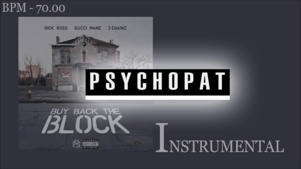 fede6daa524 (INSTRUMENTAL) Rick Ross - Buy Back The Block ft. Gucci Mane & 2 Chainz |  psychopat Beats