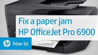 fixing a paper jam on hp officejet pro 6900 printers