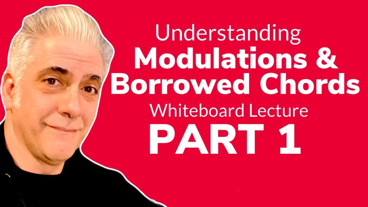Music Theory Review: Borrowed Chords & Modulations (Sale) PART 1