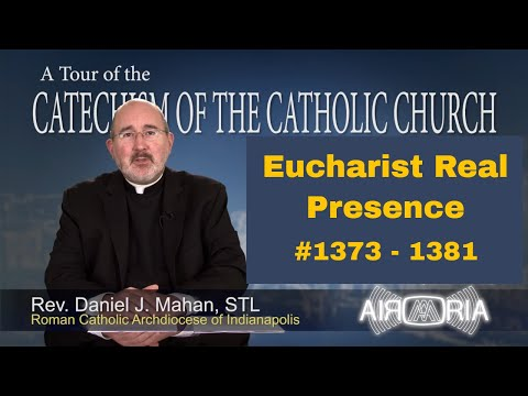 Tour of the Catechism #45 - Eucharist Real Presence