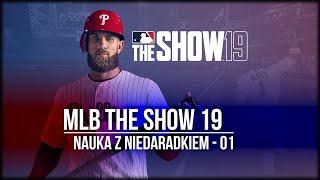 Ciężka nauka Baseballa z NieDaRadkiem (01) MLB The Show 19