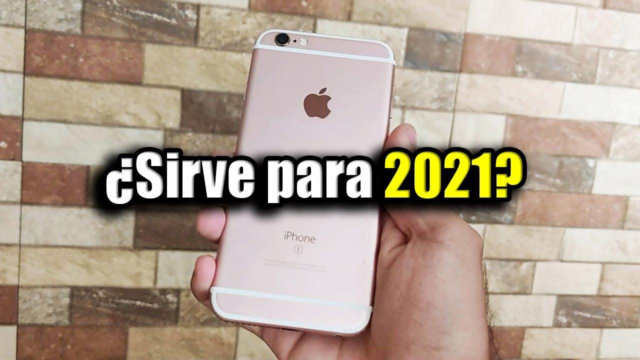¿VALE la PENA el iPhone 6s en 2021?