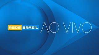 AO VIVO | REDE BRASIL TV