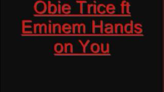 Hands On You Obie Trice ft Eminem - Lyrics Included