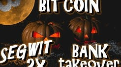 The Bitcoin Segwit 2x Hardfork | Are Bankers Trying to Insert Themselves Into Crypto?