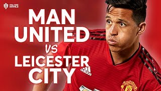 Manchester United vs Leicester City PREMIER LEAGUE PREVIEW!