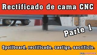 Rectificado Cama CNC (SPOILBOARD)