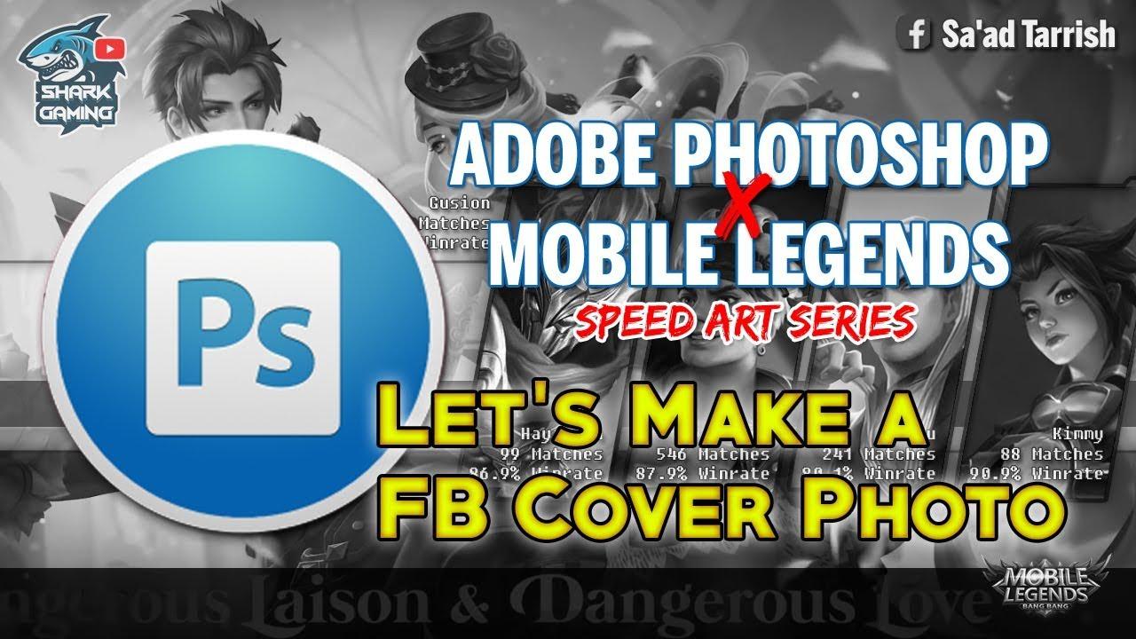 Mobile Legends x Adobe Photoshop Speed Art Series | Making Sakura's  Facebook Cover Photo