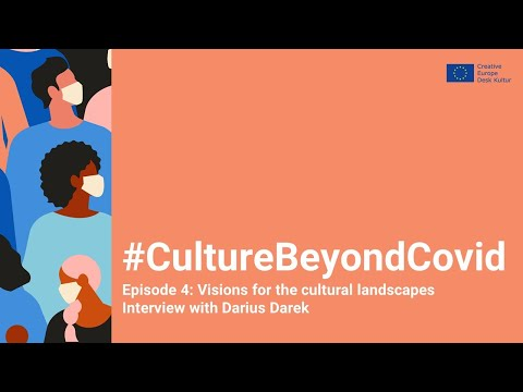 #CultureBeyondCovid Episode 4: Darius Darek's visions for the cultural landscapes