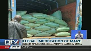 39 lorries impounded for illegally ferrying maize from Uganda