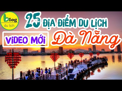 Hướng dẫn tham quan 25 địa điểm du lịch Đà Nẵng đẹp và phổ biến nhất 2021