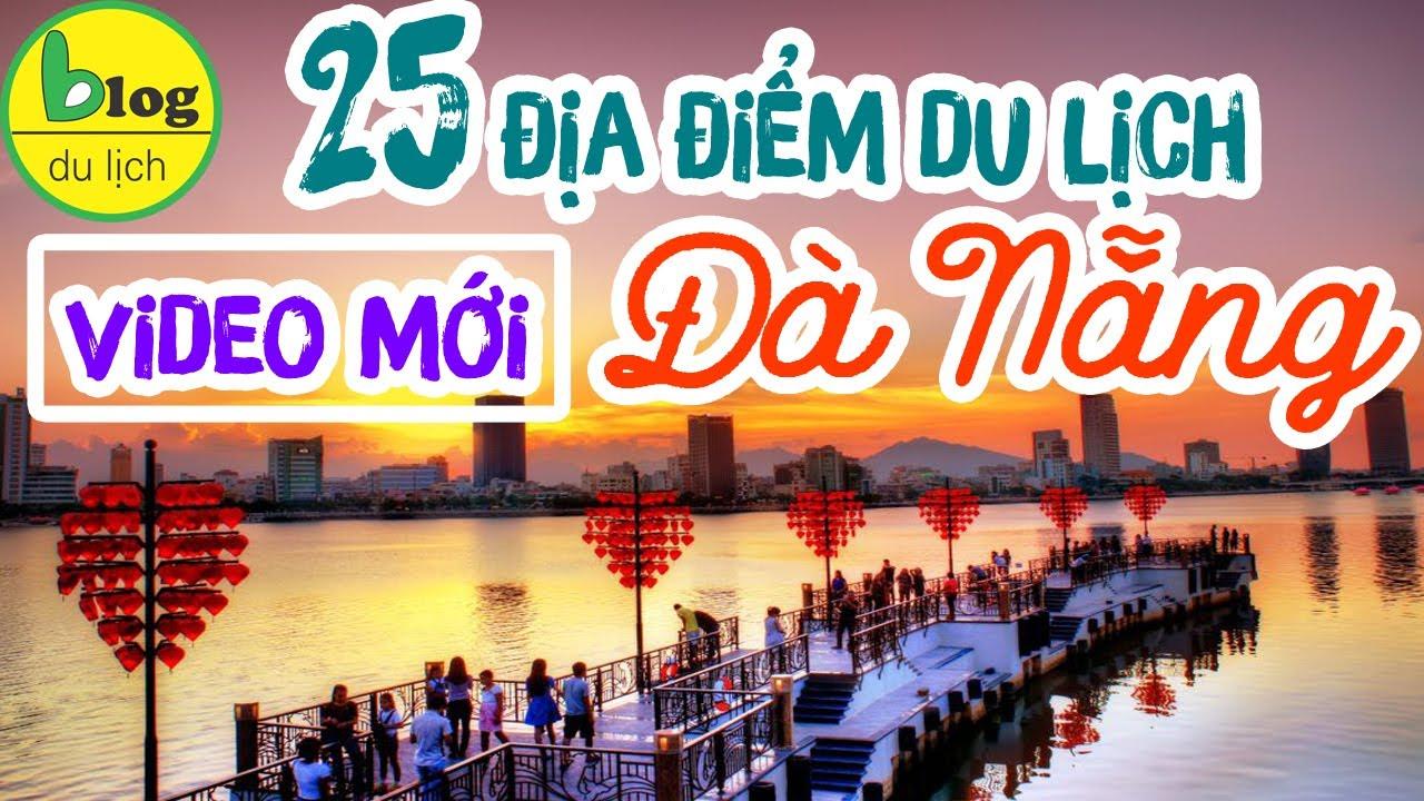 Hướng dẫn tham quan 25 địa điểm du lịch Đà Nẵng đẹp và phổ biến nhất 2019
