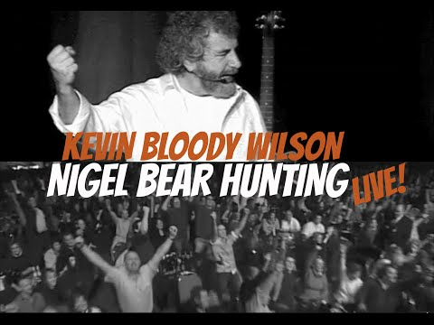 KEVIN BLOODY WILSON Nigel Bear Hunting