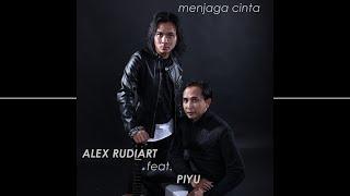 Piyu, Alex - Menjaga CInta Piyu Feat Alex