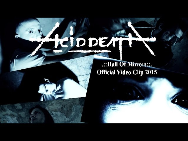 Acid Death - Hall Of Mirrors (Official Video Clip 2015)