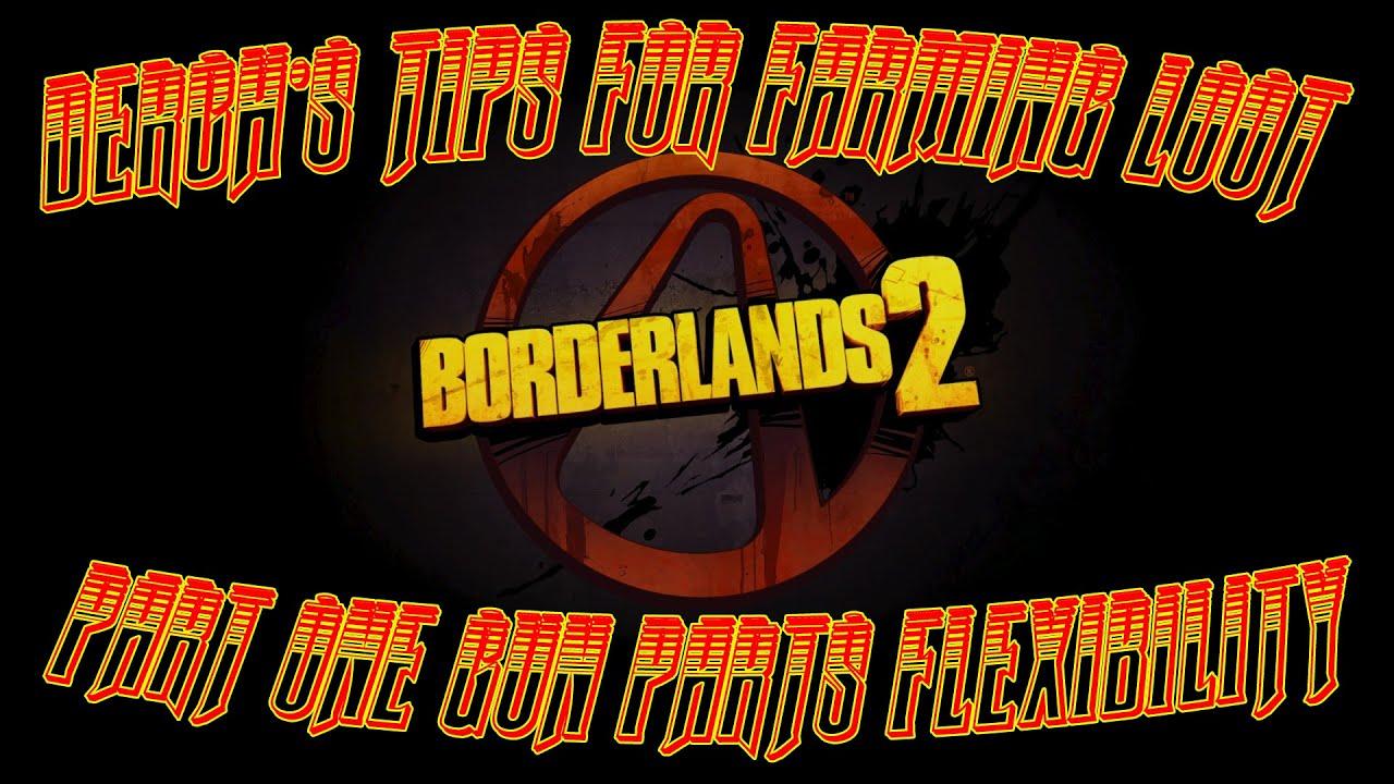 Borderlands: Derch's Tips for Farming - Parts Flexibility
