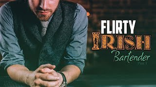 ASMR ❤️ Flirty Irish Pub Bartender 🍀 [Part 1] [Roleplay]