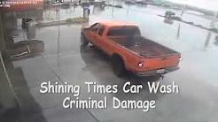 Shining Times Car Wash criminal damage