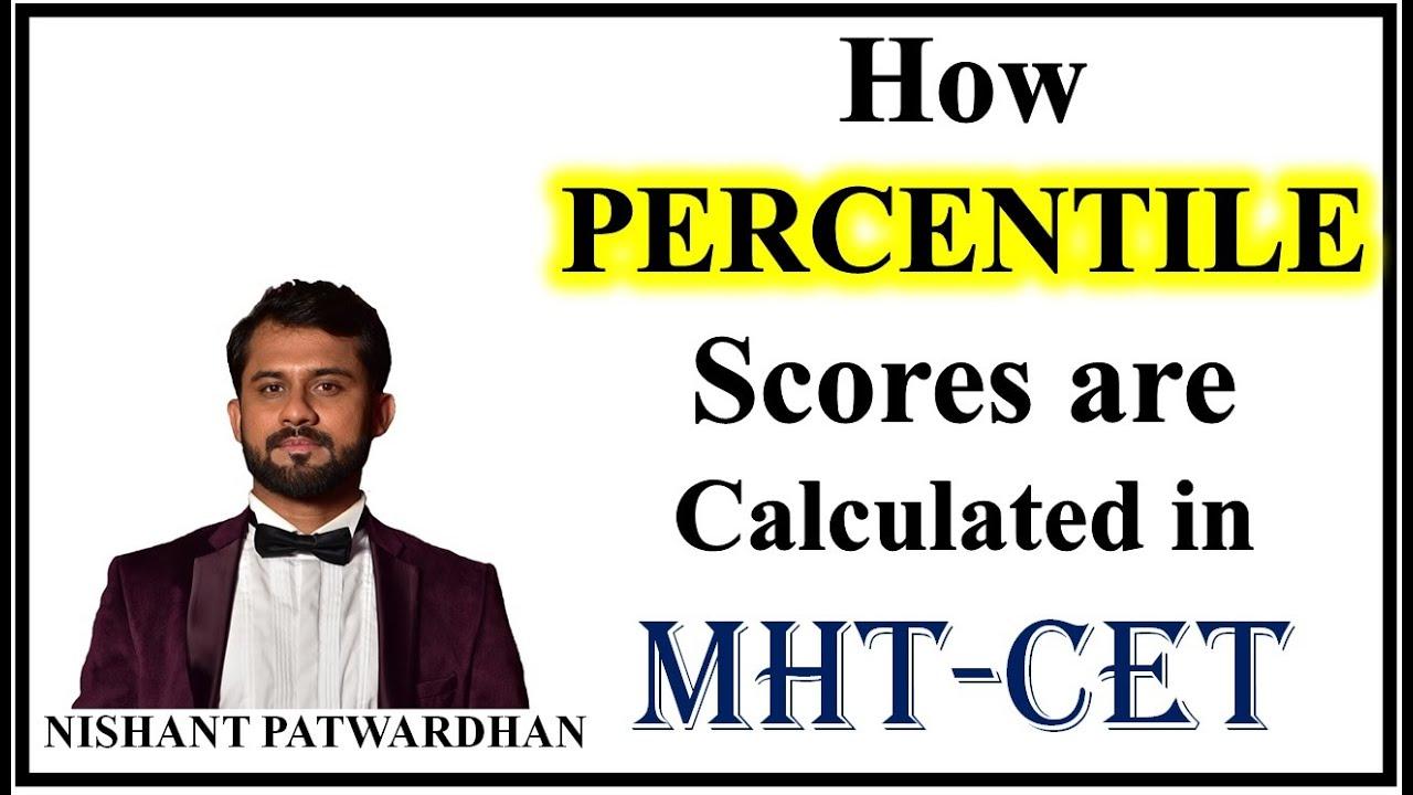 MHTCET 2020   How Percentile Scores are Calculated in MHTCET   MHTCET 2020  