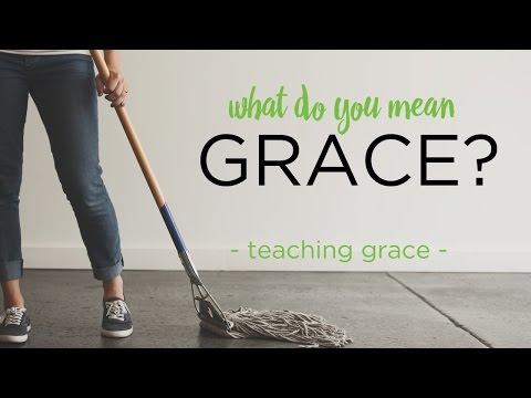 What Do You Mean Grace? Teaching Grace