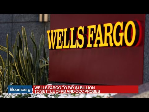Wells Fargo to Pay $1 Billion to Settle CFPB, OCC Probes