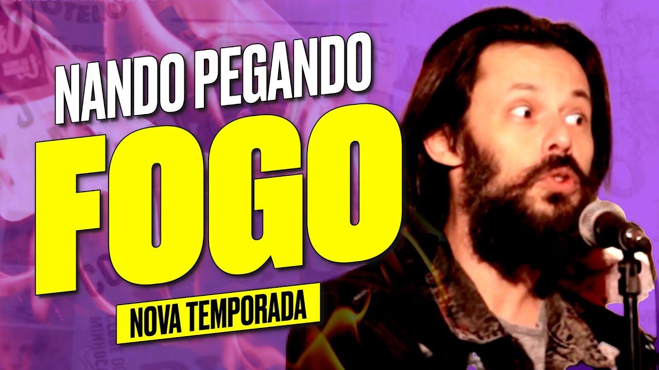 NANDO PEGANDO FOGO - STAND UP COMEDY
