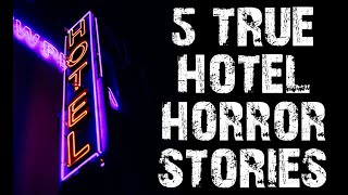 5 TRUE Disturbing & Terrifying Hotel Horror Stories | (Scary Stories)