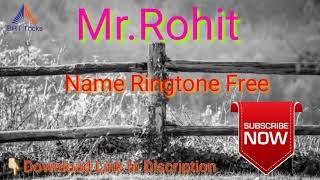 mr Rohit Name Ringtone Free Download