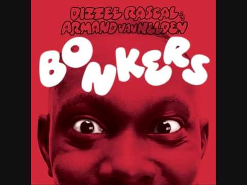 Bonkers - Dizzee Rascal vs Armand van Helden [HD Sound]