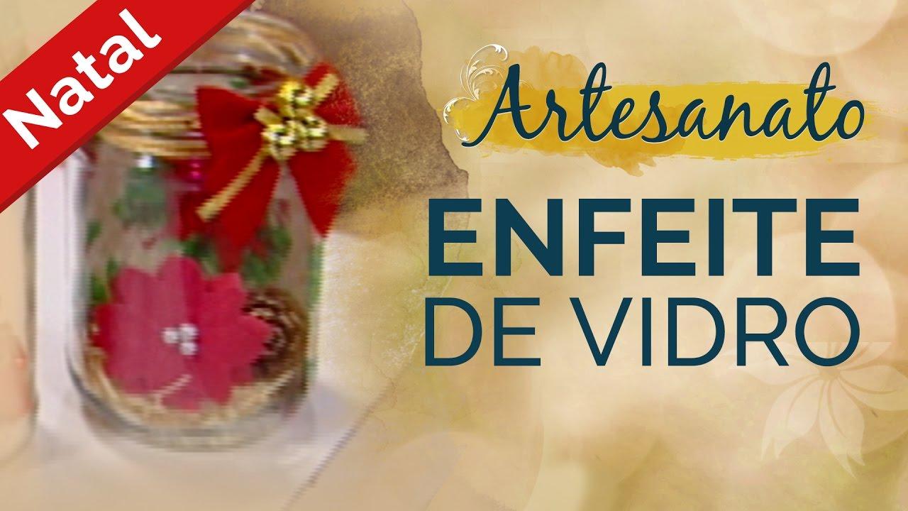 Enfeite De Vidro ~ Artesanato #Natal Enfeite de Vidro Pote de Vidro Decorado YouTube