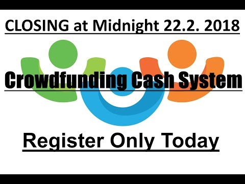 The Best Future Business Model Crowdfunding Cash System (Closing in Few Hours)