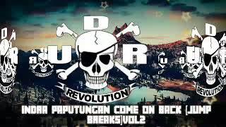 Gambar cover INDRA PAPUTUNGAN Come on back [Jump Breaks]Vol2