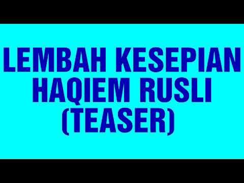 Free Download Haqiem Rusli - Lembah Kesepian (teaser) Mp3 dan Mp4