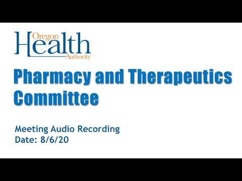 Pharmacy and Therapeutics Committee Meeting August 6, 2020