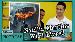 Notícias | Natalia Martins e WiFi livre! (LIBRAS)