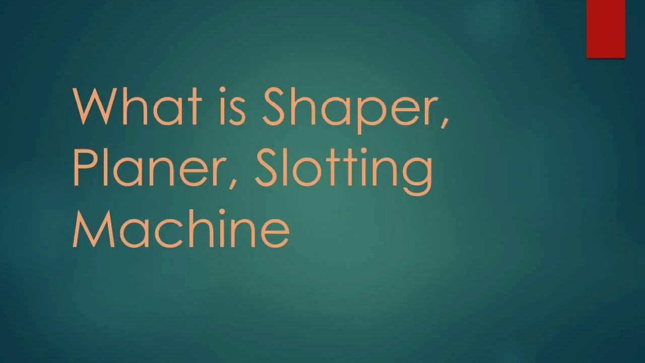 Shaper, planer & slotter by gaurav patel | mechanical engineering.